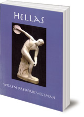 Willem Frederik Veltman; Translated by Philip Mees - Hellas: Memory, Reflection, Expectation: Ancient Greek Culture in a New Perspective