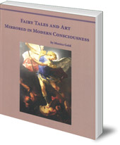 Monica Gold - Fairy Tales and Art Mirrored in Human Consciousness