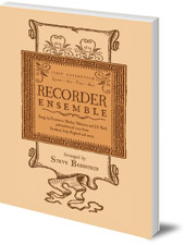 Steve Bernstein - Recorder Ensemble: First Collection for Soprano, Alto, Tenor and Bass