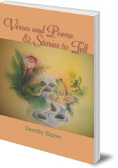 Dorothy Harrer - Verses and Poems and Stories to Tell