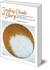 Edited by Douglas Gerwin - Trailing Clouds of Glory: Essays on Human Sexuality and the Education of Youth