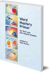 Edited by Hugh Renwick - Word Mastery Primer: For First and Second Graders