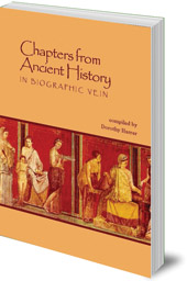 Edited by Dorothy Harrer - Chapters from Ancient History: In Biographic Vein