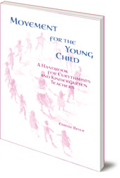Estelle Bryer - Movement for the Young Child: A Handbook for Eurythmists and Kindergarten Teachers