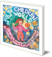 Edited by Louise deForest - For the Children of the World: Stories and Recipes from the International Association for Steiner/Waldorf Early Childhood Education