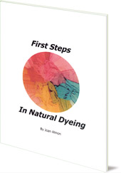 Joan Almon - First Steps In Natural Dyeing