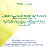 Wilma Ellersiek; Connie Manson; Ilian Willwerth - Gesture Games for Spring and Summer, Autumn and Winter: A Learning CD