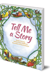 Edited by Louise deForest; Illustrated by Deborah Grieder and Jo Valens - Tell Me A Story: Stories from the Waldorf Early Childhood Association of North America
