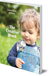 Daniel Udo de Haes; Translated by Simon and Paulamaria Blaxland de Lange - The Creative Word: Language and Storytelling in Early Childhood