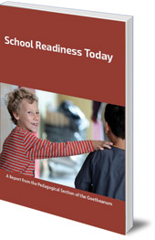 Edited by Nancy Blanning; Translated by Margot M. Saar - School Readiness Today: A Report from the Pedagogical Section of the Goetheanum