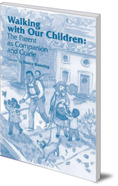 Nancy Blanning - Walking with Our Children: Parenting as Companion and Guide