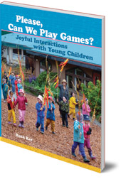 Ruth Ker - Please, Can We Play Games?: Joyful Interactions with Young Children