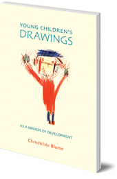 Christhilde Blume - Young Children's Drawings as a Mirror of Development