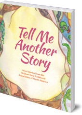 Edited by Louise deForest; Illustrated by Deborah Grieder and Jo Valens - Tell Me Another Story: More Stories from the Waldorf Early Childhood Association of North America
