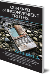 Katie Singer - Our Web of Inconvenient Truths: The Internet, Energy Use, Toxic Waste, and Climate Change