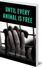 Saryta Rodriguez - Until Every Animal is Free