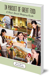 Stewart Rose and Amanda Strombom - In Pursuit of Great Food: A Plant-based Shopping Guide