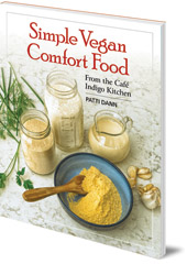 Patti Dann - Simple Vegan Comfort Food: From the Café Indigo Kitchen