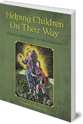 Edited by Elizabeth Auer - Helping Children on their Way: Educational Support for the Classroom