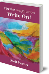 Dorit Winter - Fire the Imagination -- Write On!
