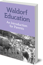 Edited by David Mitchell - Waldorf Education: An Introduction for Parents