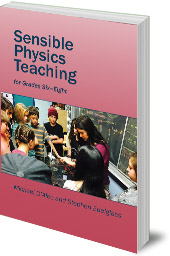 Michael D'Aleo and Stephen Edelglass - Sensible Physics Teaching: For Grades Six to Eight