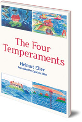 Helmut Eller; Translated by Cynthia Eller - The Four Temperaments