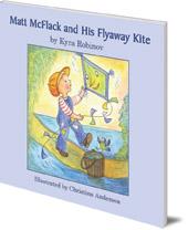 Kyra Robinov; Illustrated by Christina Anderson - Matt McFlack and His Flyaway Kite