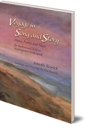 Jeanette Resnick; Illustrated by Don Resnick - Voyage in Song and Story: Music, Poetry and Plays for Teachers and Children: Kindergarten to Sixth Grade
