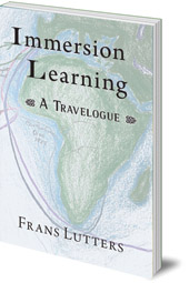 Frans Lutters - Immersion Learning: A Travelogue