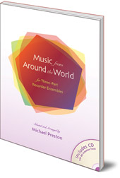 Michael Preston - Music from Around the World for Three-Part Recorder Ensembles