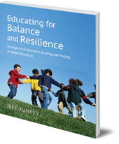 Jeff Tunkey - Educating for Balance and Resilience: Developmental Movement, Drawing, and Painting in Waldorf Education