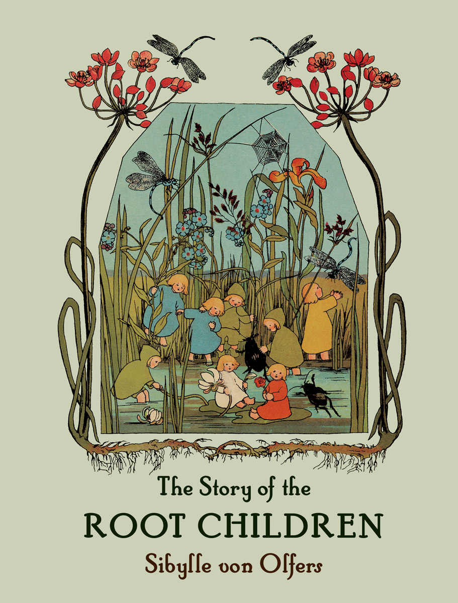 Sibylle von Olfers, The Story of the Root Children cover image