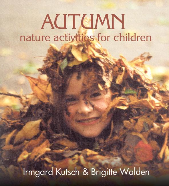 irmgard kutsch autumn nature activities for children. Black Bedroom Furniture Sets. Home Design Ideas
