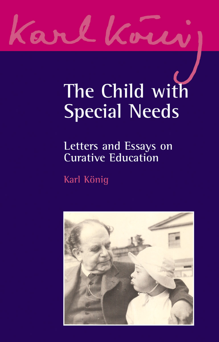 karl k ouml nig child special needs floris books karl koumlnig edited by peter selg the child special needs letters and