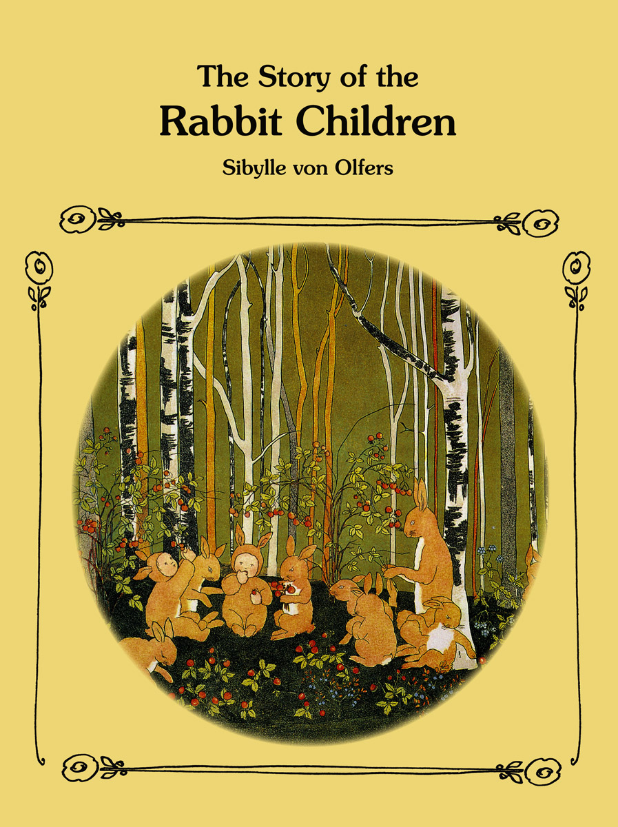 Sibylle von Olfers, The Story of the Rabbit Children cover image