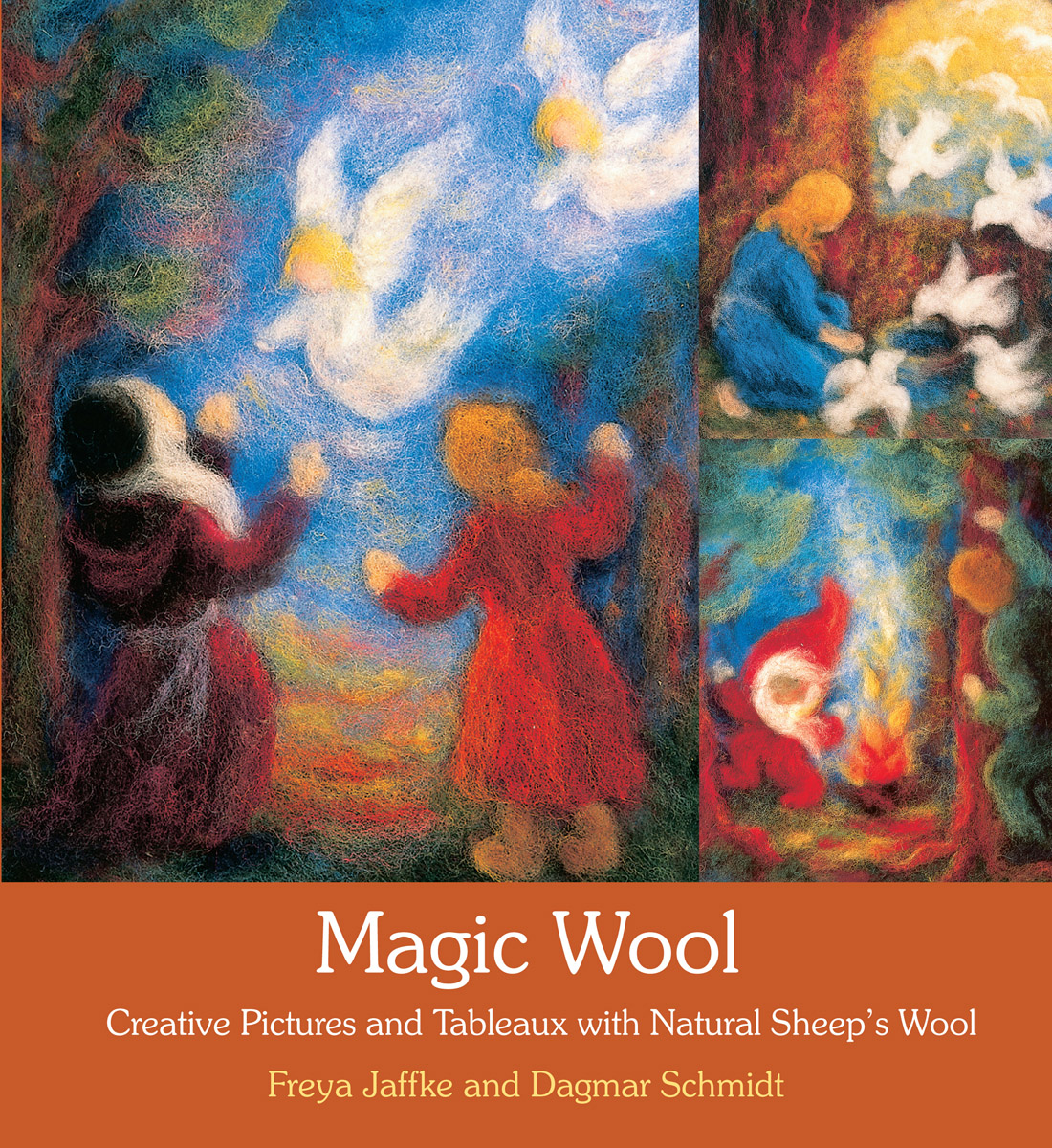 Magic Wool: Creative Pictures and Tableaux with Natural Sheep's Wool Dagmar Schmidt and Freya Jaffke