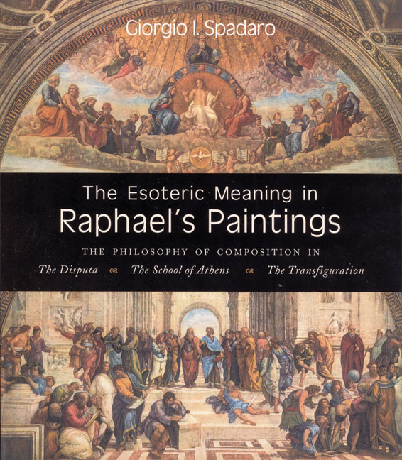 Giorgio I  Spadaro - Esoteric Meaning in Raphael's Paintings