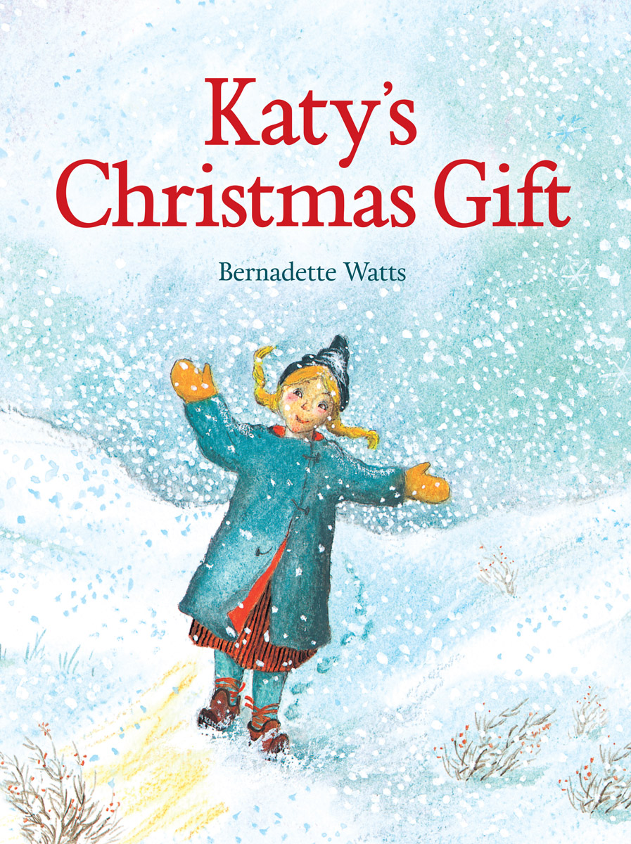 Bernadette Watts - Katy\'s Christmas Gift - Floris Books