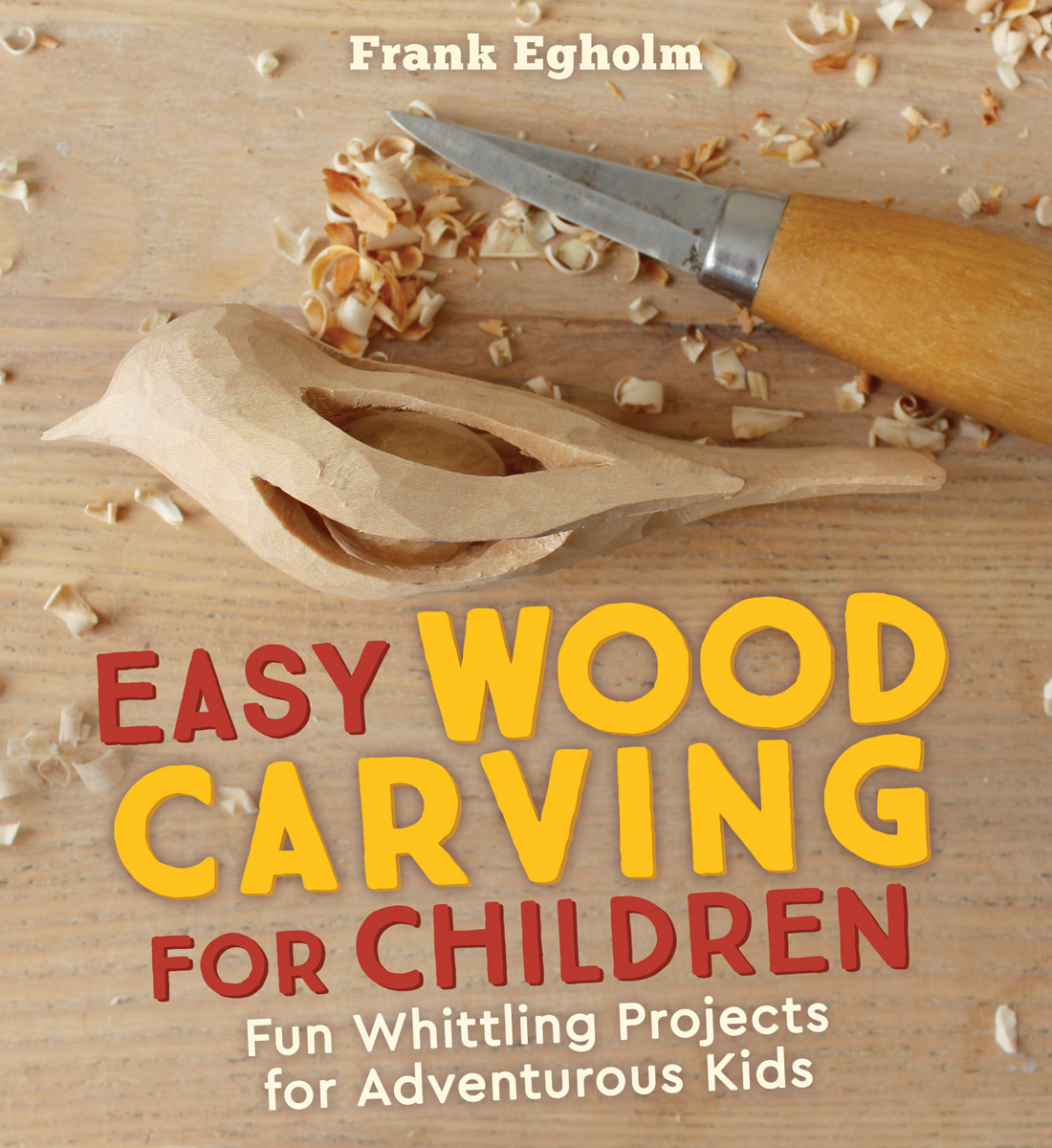 Frank Egholm Easy Wood Carving For Children Floris Books