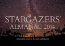Stargazers' Almanac: A Monthly Guide to the Stars and Planets: 2014