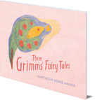 Three Grimm's Fairy Tales
