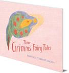 Three Grimm's Fairy Tales