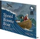 Speed Bonnie Boat: A Tale from Scottish History Inspired by the Skye Boat Song