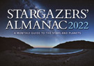 Stargazers' Almanac: A Monthly Guide to the Stars and Planets: 2022