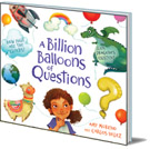 A Billion Balloons of Questions