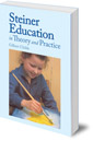 Steiner Education in Theory and Practice