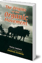 The Origins of the Organic Movement