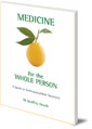 Medicine for the Whole Person: A Guide to Anthroposophical Treatment