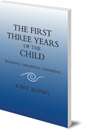 The First Three Years of the Child: Walking, Speaking, Thinking